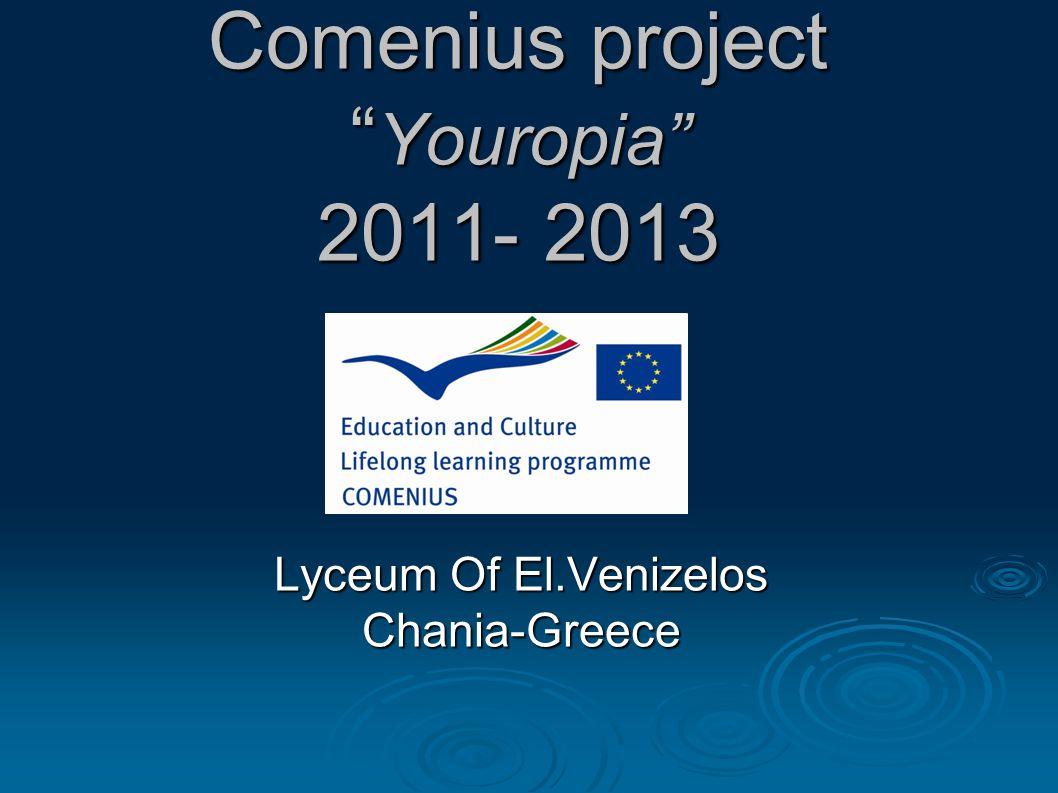 Comenius project Youropia 2011- 2013 Lyceum Of El.Venizelos Chania-Greece