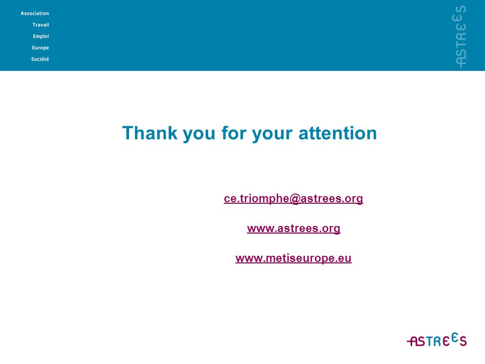 Thank you for your attention ce.triomphe@astrees.org www.astrees.org www.metiseurope.eu