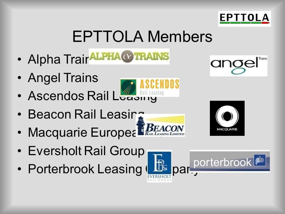 EPTTOLA Members Alpha Trains Angel Trains Ascendos Rail Leasing Beacon Rail Leasing Macquarie European Rail Eversholt Rail Group Porterbrook Leasing C