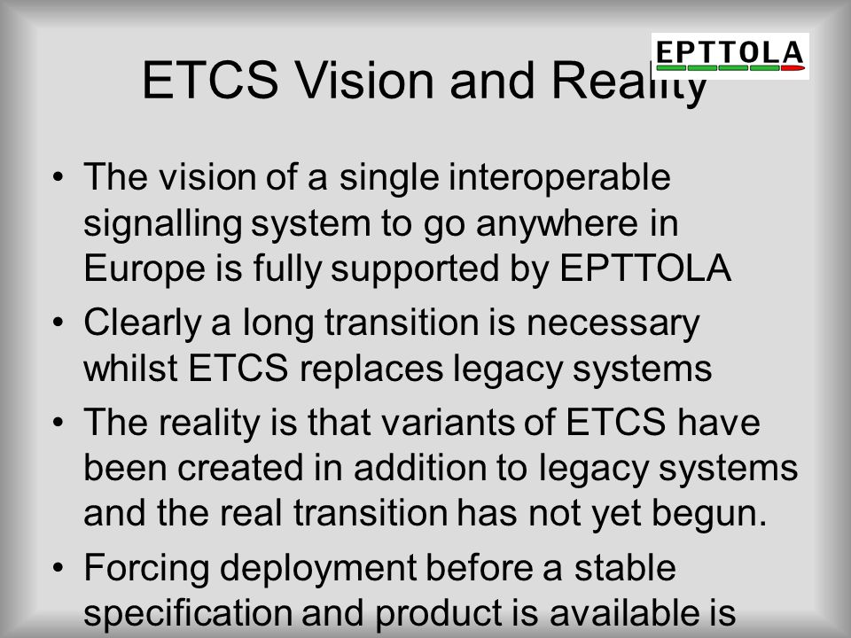 ETCS loco indicative example Multi system loco with all the necessary equipment to run in 4 countries (plus BL2 'national' ETCS), new cost in the region of €4m Cost to add BL3 ETCS in the order of €350k (at 7 years old) What is the life of this investment.
