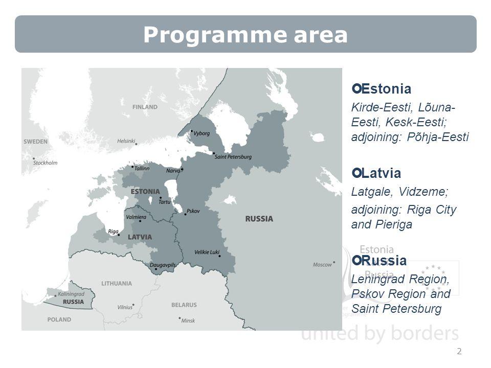 Programme area  Estonia Kirde-Eesti, Lõuna- Eesti, Kesk-Eesti; adjoining: Põhja-Eesti  Latvia Latgale, Vidzeme; adjoining: Riga City and Pieriga  Russia Leningrad Region, Pskov Region and Saint Petersburg 2