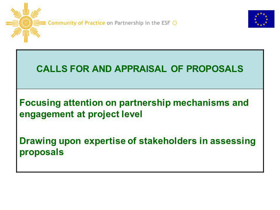 CALLS FOR AND APPRAISAL OF PROPOSALS Focusing attention on partnership mechanisms and engagement at project level Drawing upon expertise of stakeholde