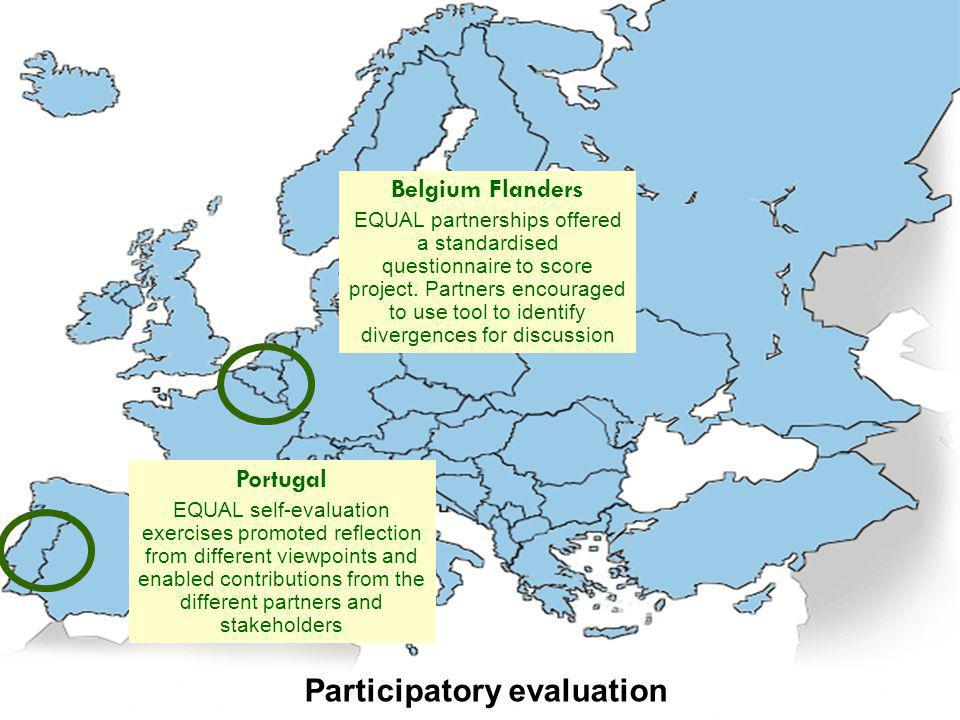 Participatory evaluation Belgium Flanders EQUAL partnerships offered a standardised questionnaire to score project. Partners encouraged to use tool to