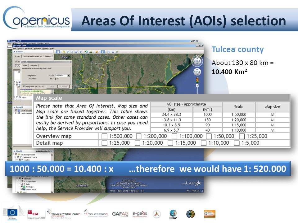 Areas Of Interest (AOIs) selection Tulcea county About 130 x 80 km = 10.400 Km 2 1000 : 50.000 = 10.400 : x …therefore we would have 1: 520.000