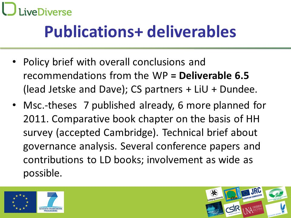 Publications+ deliverables Policy brief with overall conclusions and recommendations from the WP = Deliverable 6.5 (lead Jetske and Dave); CS partners