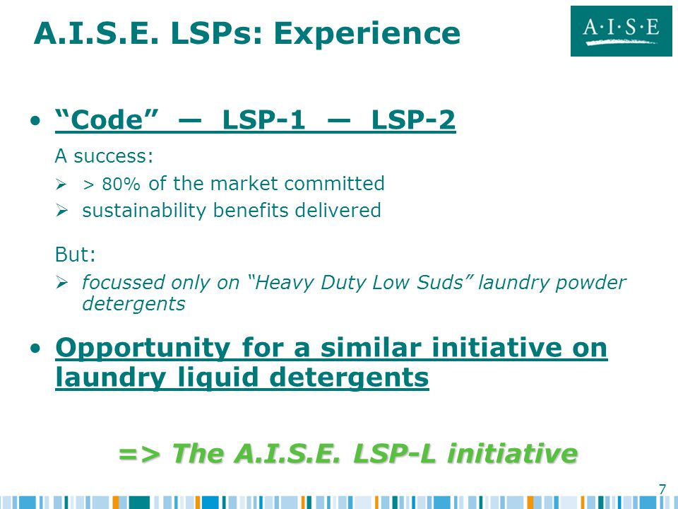 8 LSP-L: Project details Principles:   Follow-up to the A.I.S.E.