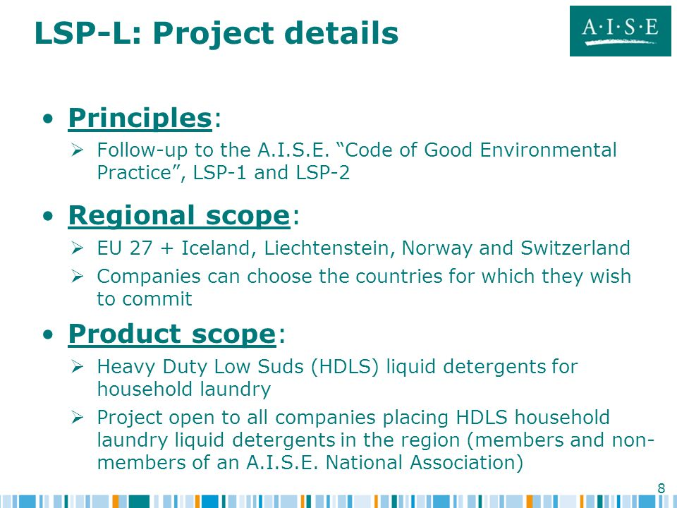8 LSP-L: Project details Principles:   Follow-up to the A.I.S.E.