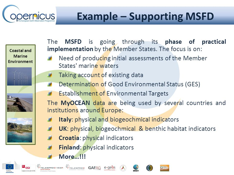 Example – Supporting MSFD The MSFD is going through its phase of practical implementation by the Member States.