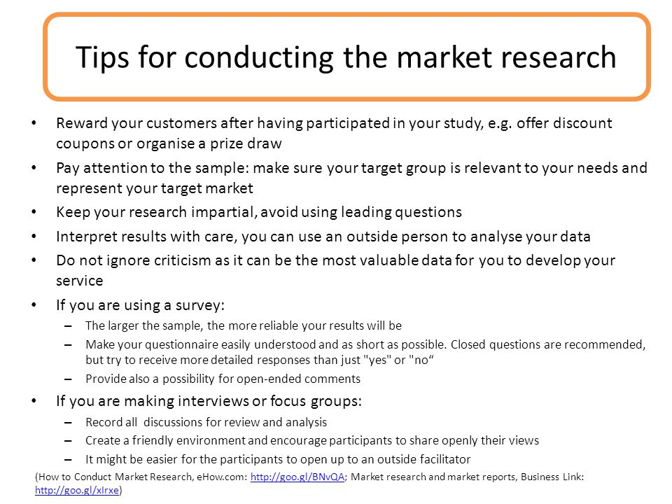 Reward your customers after having participated in your study, e.g.