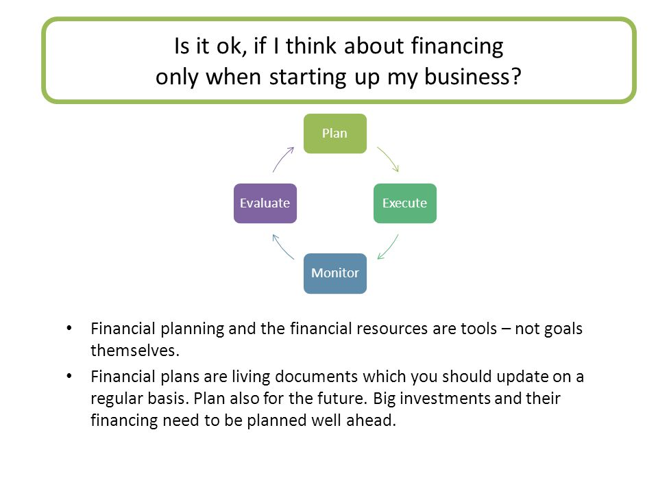 Financial planning and the financial resources are tools – not goals themselves.