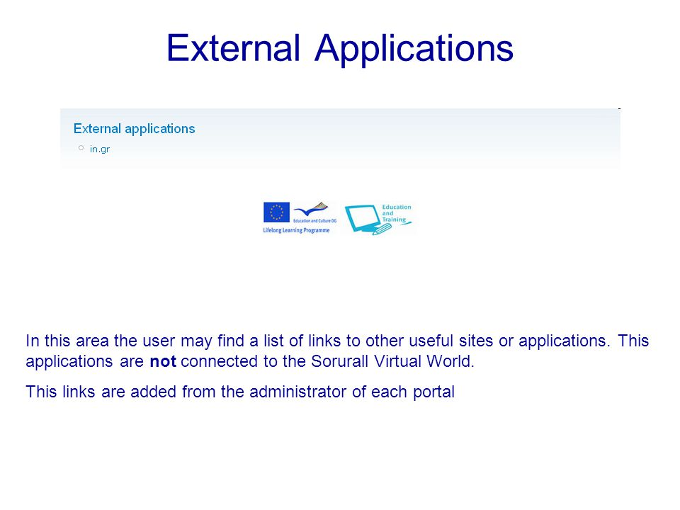 External Applications In this area the user may find a list of links to other useful sites or applications.