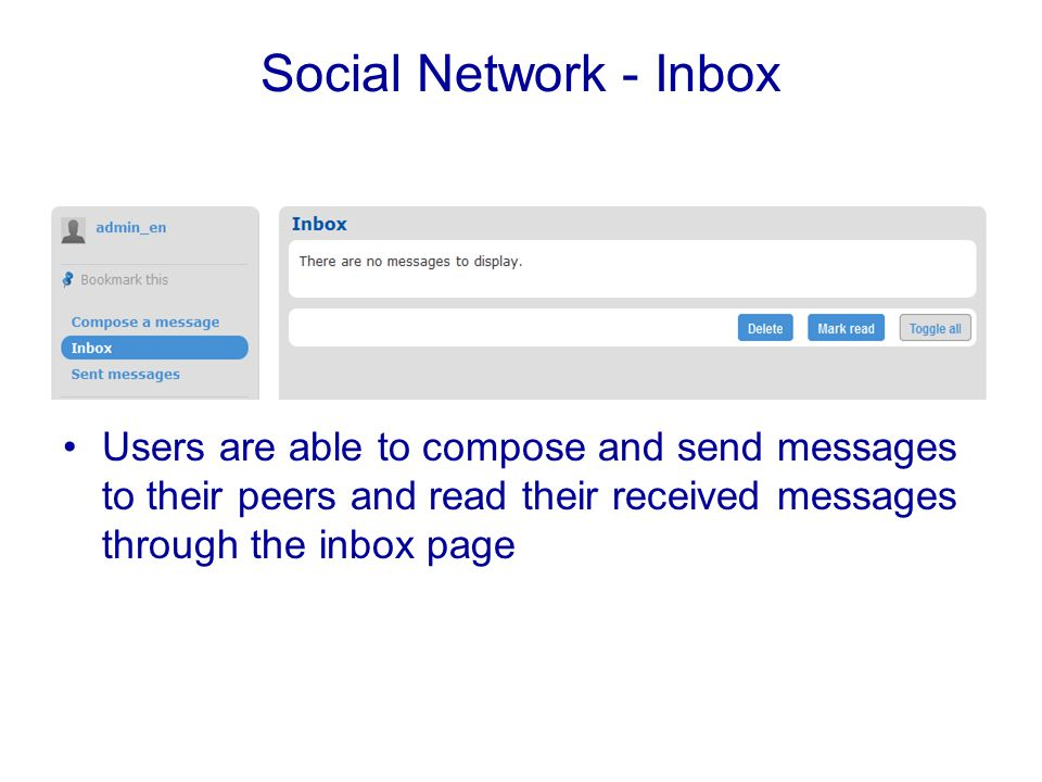 Social Network - Inbox Users are able to compose and send messages to their peers and read their received messages through the inbox page