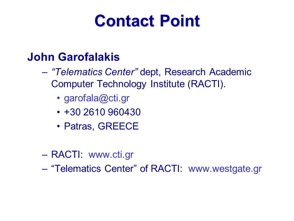 Contact Point John Garofalakis – Telematics Center dept, Research Academic Computer Technology Institute (RACTI).