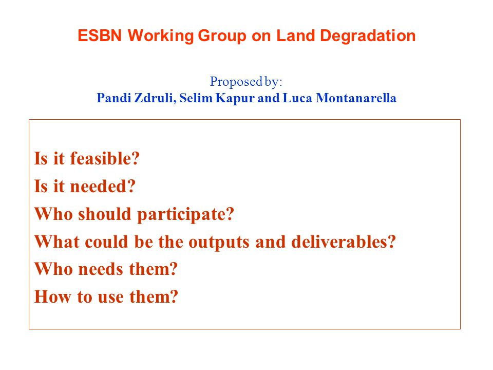 ESBN Working Group on Land Degradation Is it feasible.