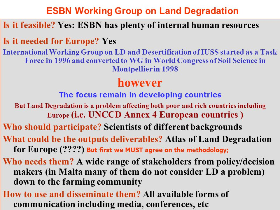 Is it feasible. Yes: ESBN has plenty of internal human resources Is it needed for Europe.
