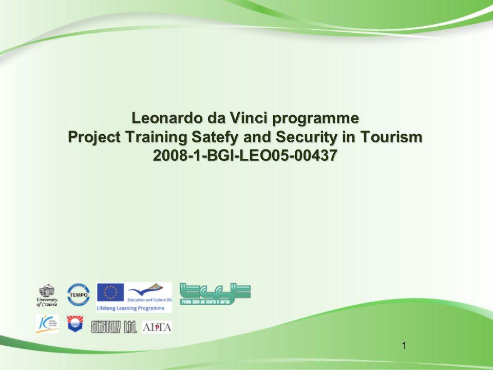1 Leonardo da Vinci programme Project Training Satefy and Security in Tourism 2008-1-BGI-LEO05-00437