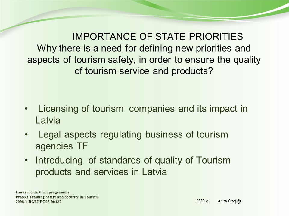 10 IMPORTANCE OF STATE PRIORITIES Why there is a need for defining new priorities and aspects of tourism safety, in order to ensure the quality of tou