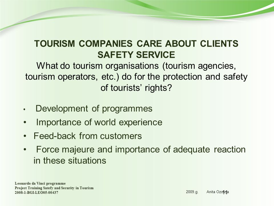 11 TOURISM COMPANIES CARE ABOUT CLIENTS SAFETY SERVICE What do tourism organisations (tourism agencies, tourism operators, etc.) do for the protection