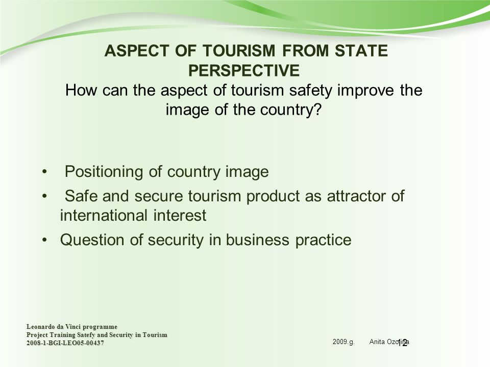12 ASPECT OF TOURISM FROM STATE PERSPECTIVE How can the aspect of tourism safety improve the image of the country.
