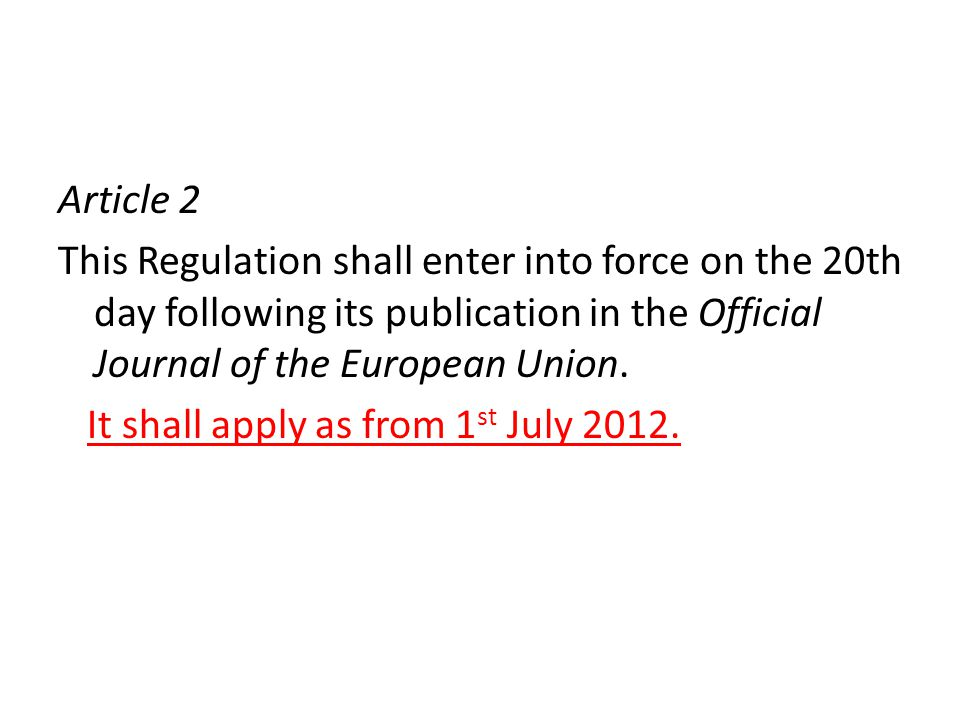 Article 2 This Regulation shall enter into force on the 20th day following its publication in the Official Journal of the European Union.