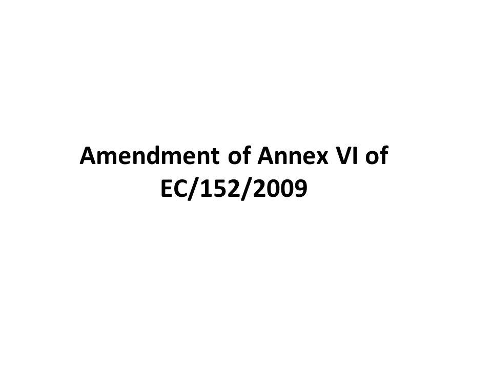Amendment of Annex VI of EC/152/2009