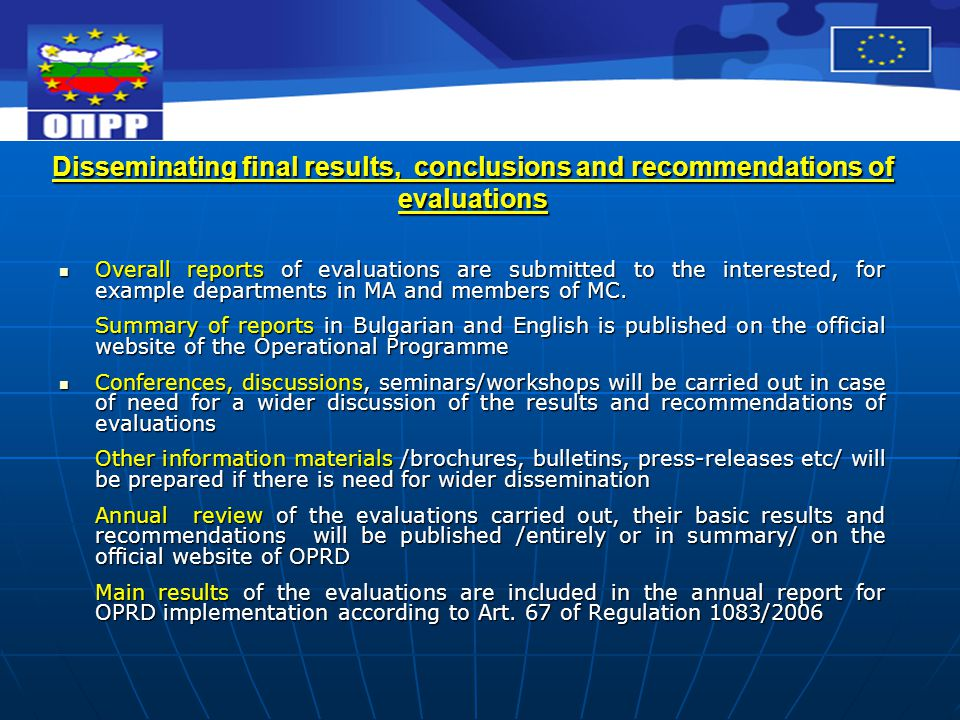 Disseminating final results, conclusions and recommendations of evaluations Overall reports of evaluations are submitted to the interested, for exampl