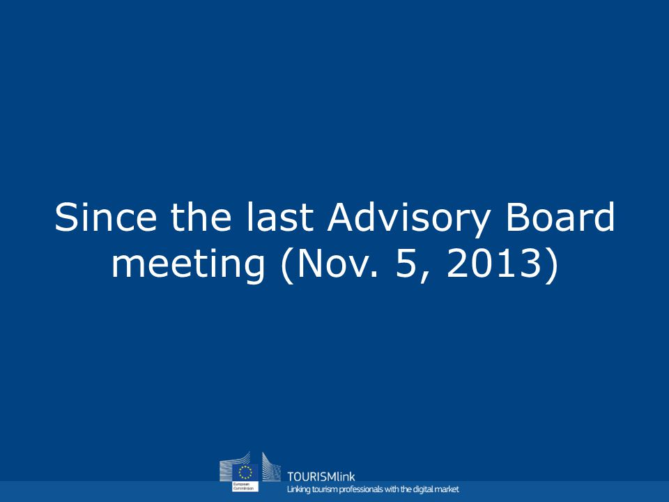 Since the last Advisory Board meeting (Nov. 5, 2013)