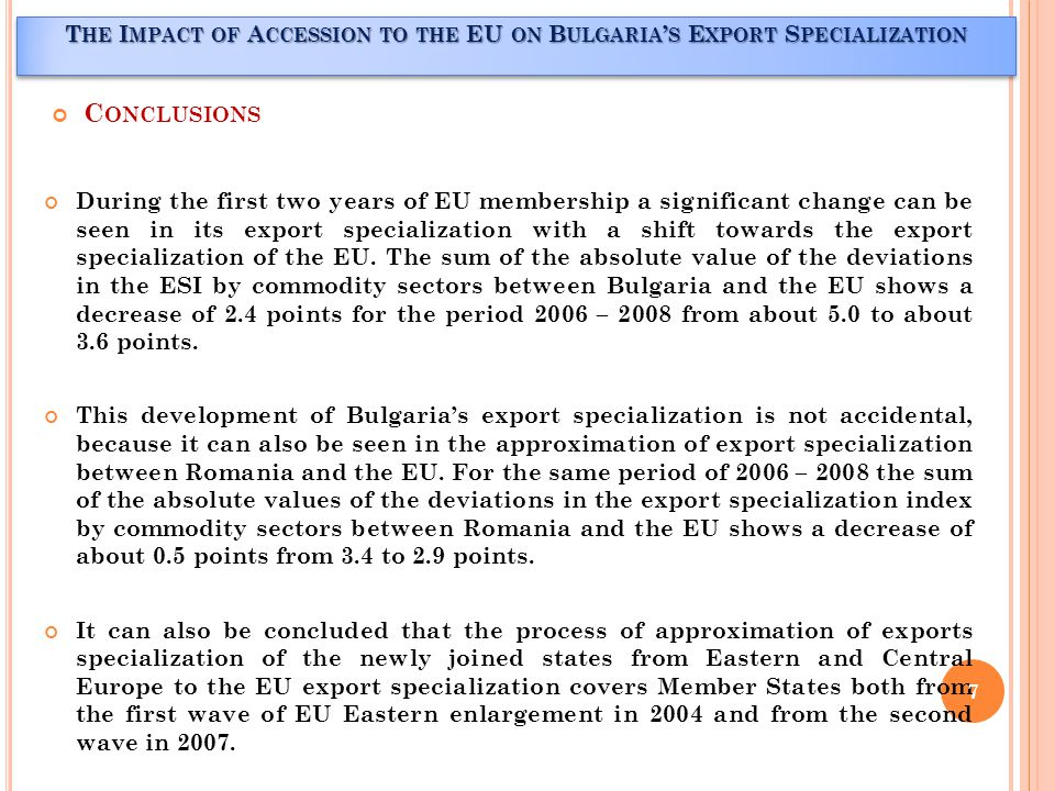 During the first two years of EU membership a significant change can be seen in its export specialization with a shift towards the export specialization of the EU.