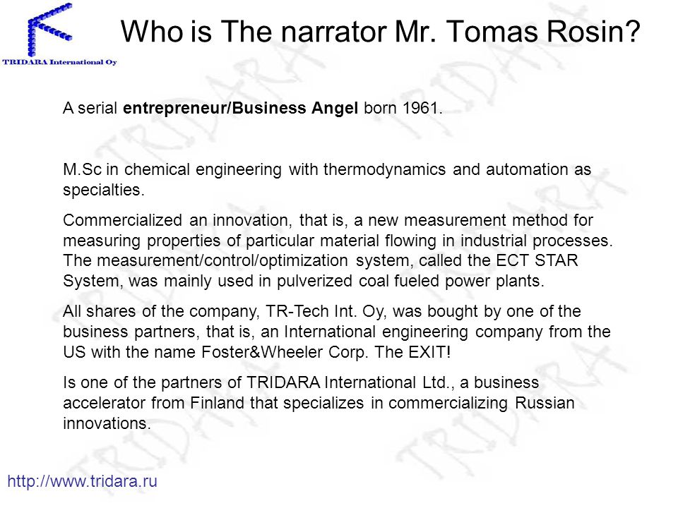 Who is The narrator Mr. Tomas Rosin.