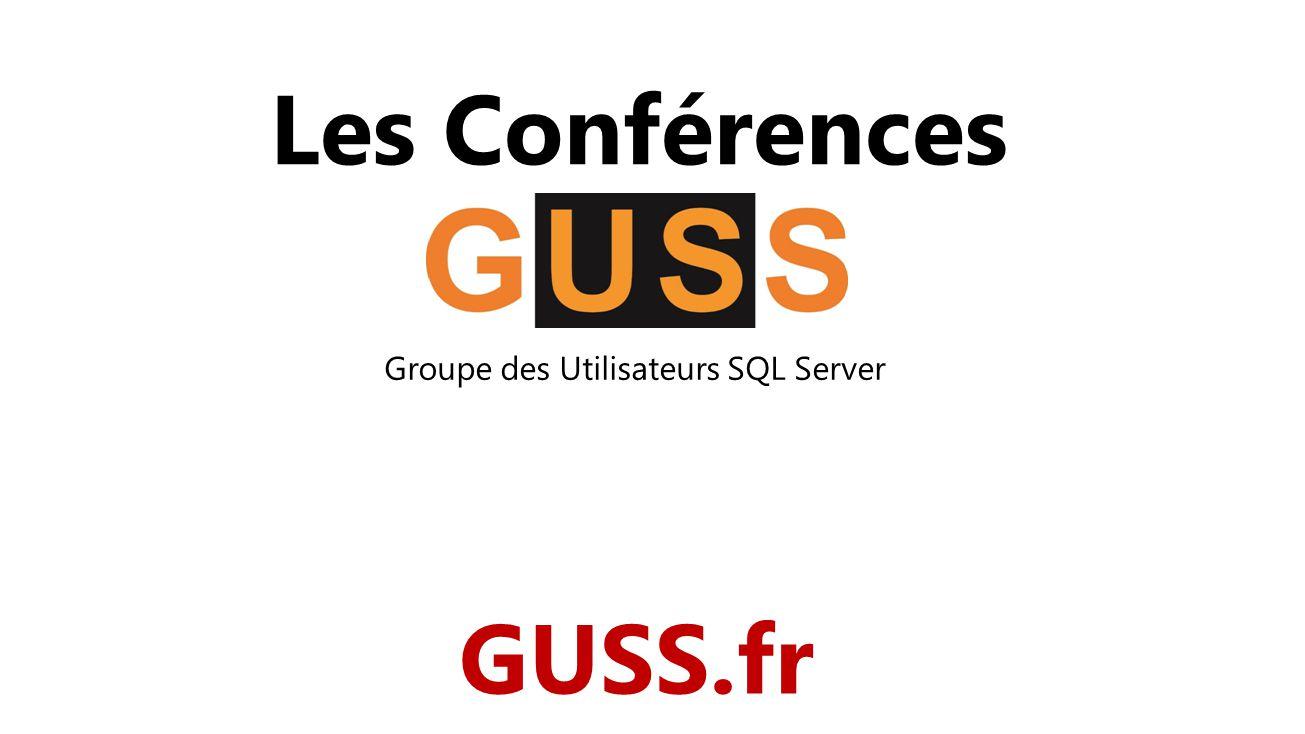 Les Conférences Groupe des Utilisateurs SQL Server GUSS.fr