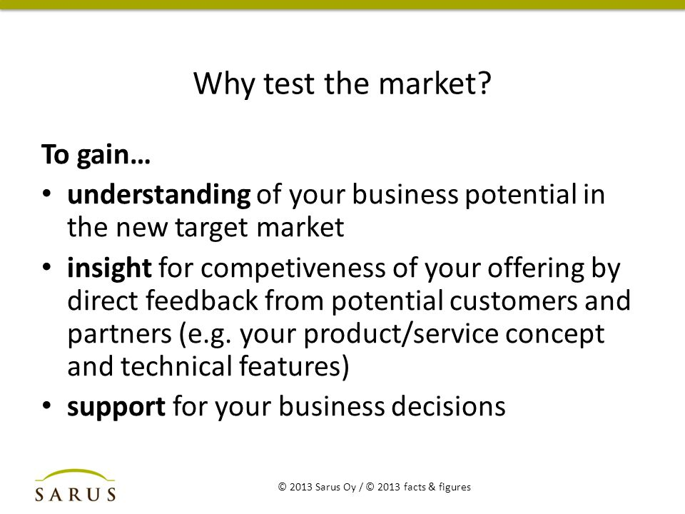 Why test the market.