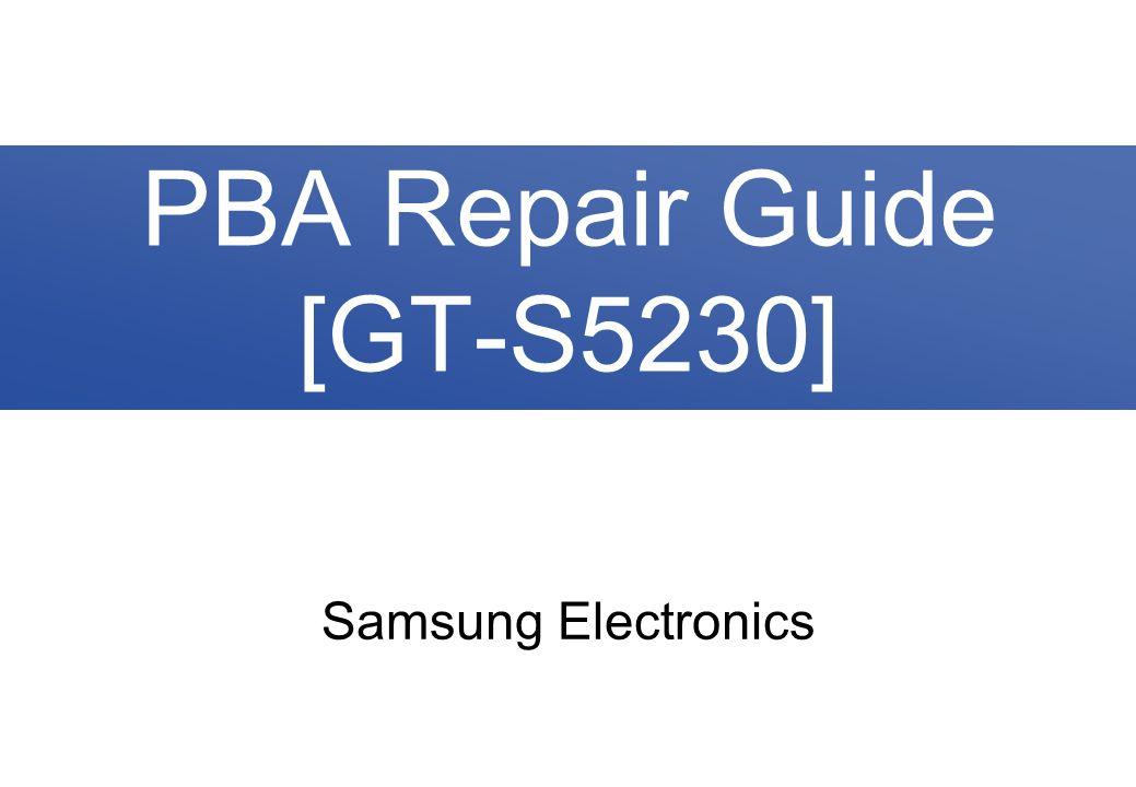 Samsung Electronics PBA Repair Guide [GT-S5230]