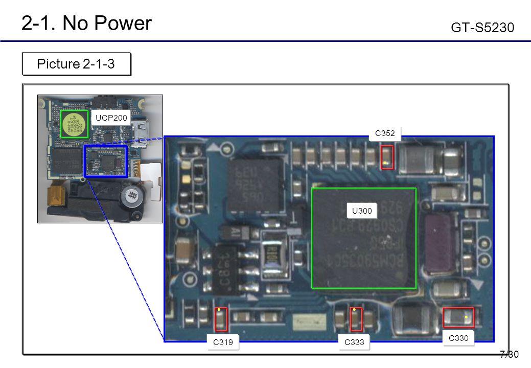 7/30 2-1. No Power GT-S5230 U300 C330 C333 C319 C352 UCP200 Picture 2-1-3 ● ● ● ●