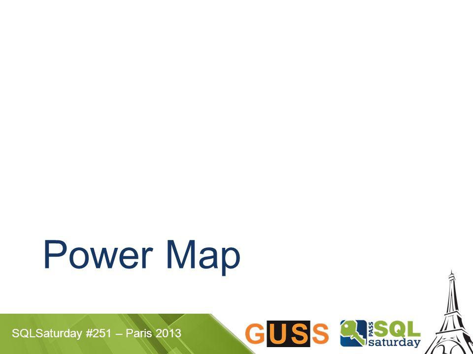SQLSaturday #251 – Paris 2013 Power Map