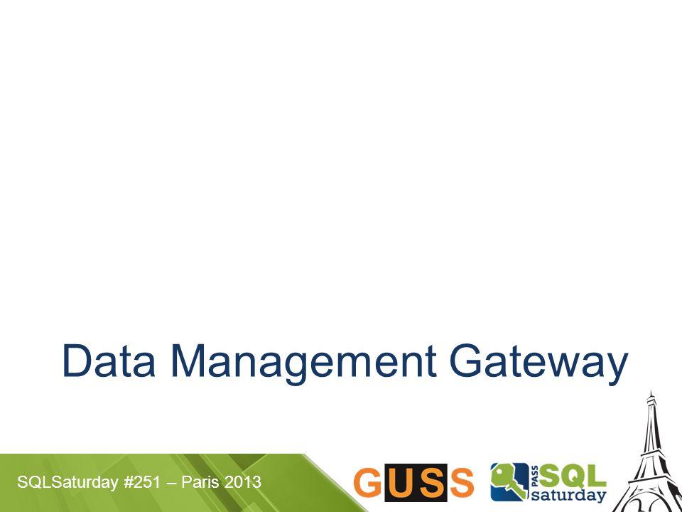 SQLSaturday #251 – Paris 2013 Data Management Gateway