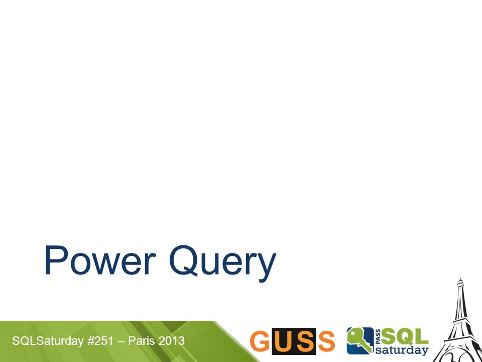 SQLSaturday #251 – Paris 2013 Power Query