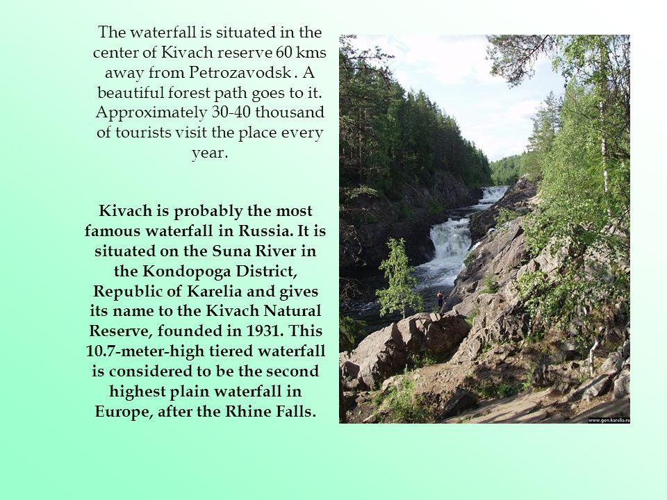 Kivach is probably the most famous waterfall in Russia.