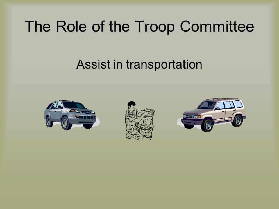 The Role of the Troop Committee Assist in transportation