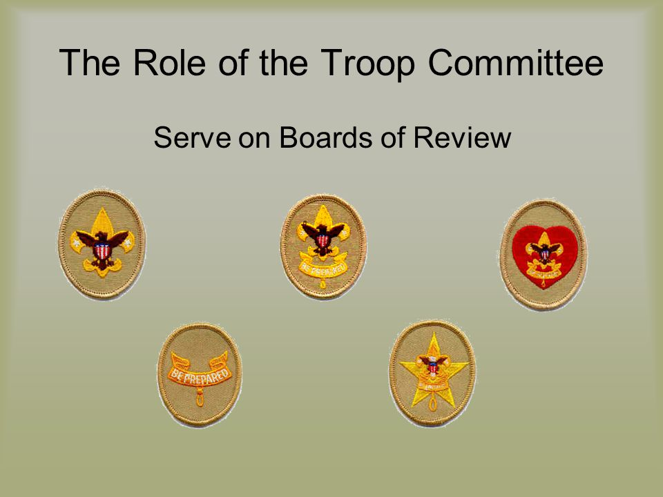 The Role of the Troop Committee Serve on Boards of Review