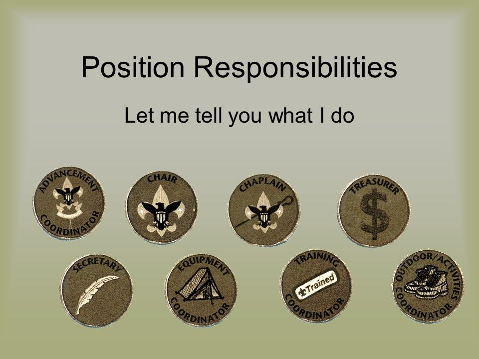 Position Responsibilities Let me tell you what I do