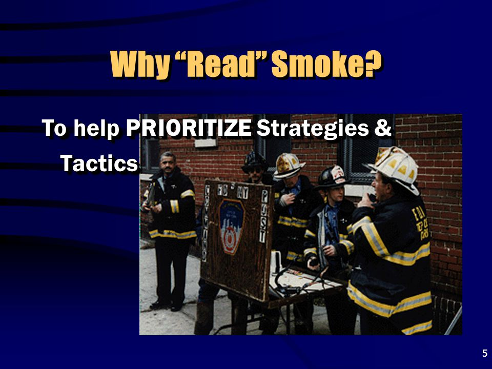 """5 Why """"Read"""" Smoke? To help PRIORITIZE Strategies & Tactics"""