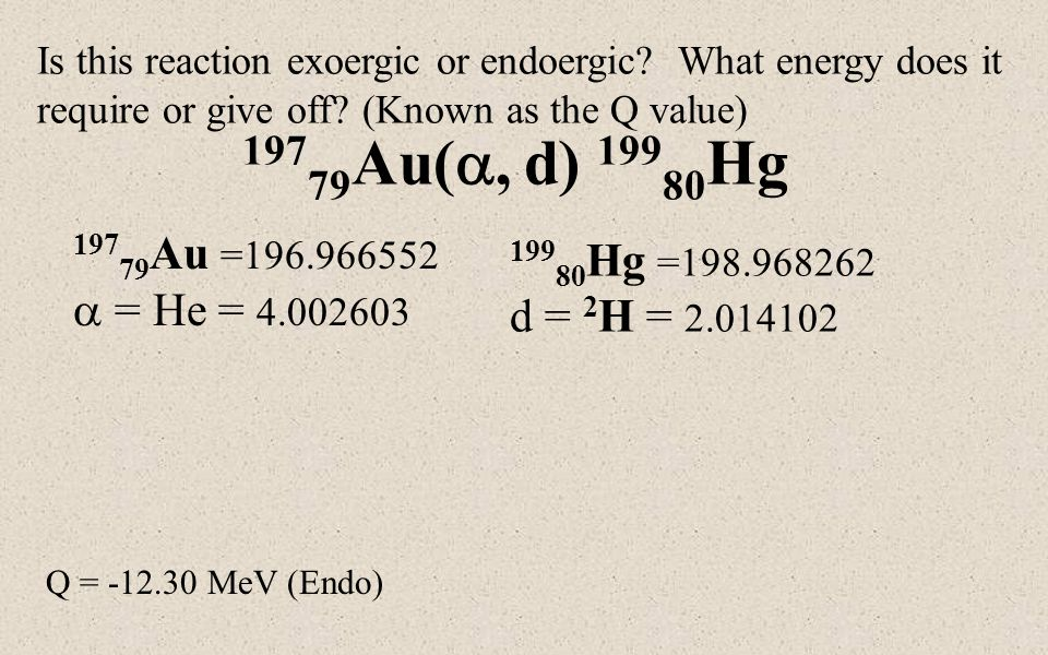 Is this reaction exoergic or endoergic. What energy does it require or give off.
