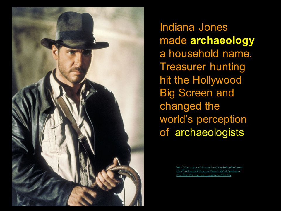 Harrison Ford playing the fictional character - Indiana Jones Howard Carter, a real life treasure hunter, who made the most spectacular archaeological find of the century