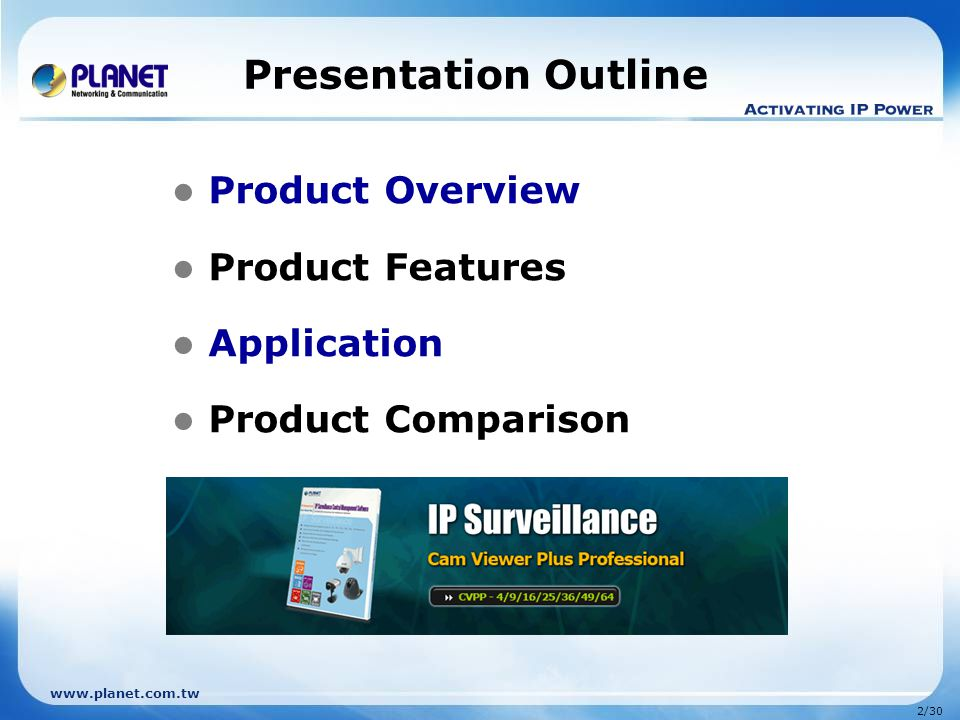 www.planet.com.tw 3/30 Overview – Main Console Cam Viewer Plus Pro - Create a Complete Surveillance System Supports up to 64 channels PTZ Controller Information Window: Date / Time Login Account Services On /Off Free HDD space Screen Page Screen Division Start / Play Back / Schedule / Guard / Log View / Console Setting Minimize/ Exit Keypad Page Navigator