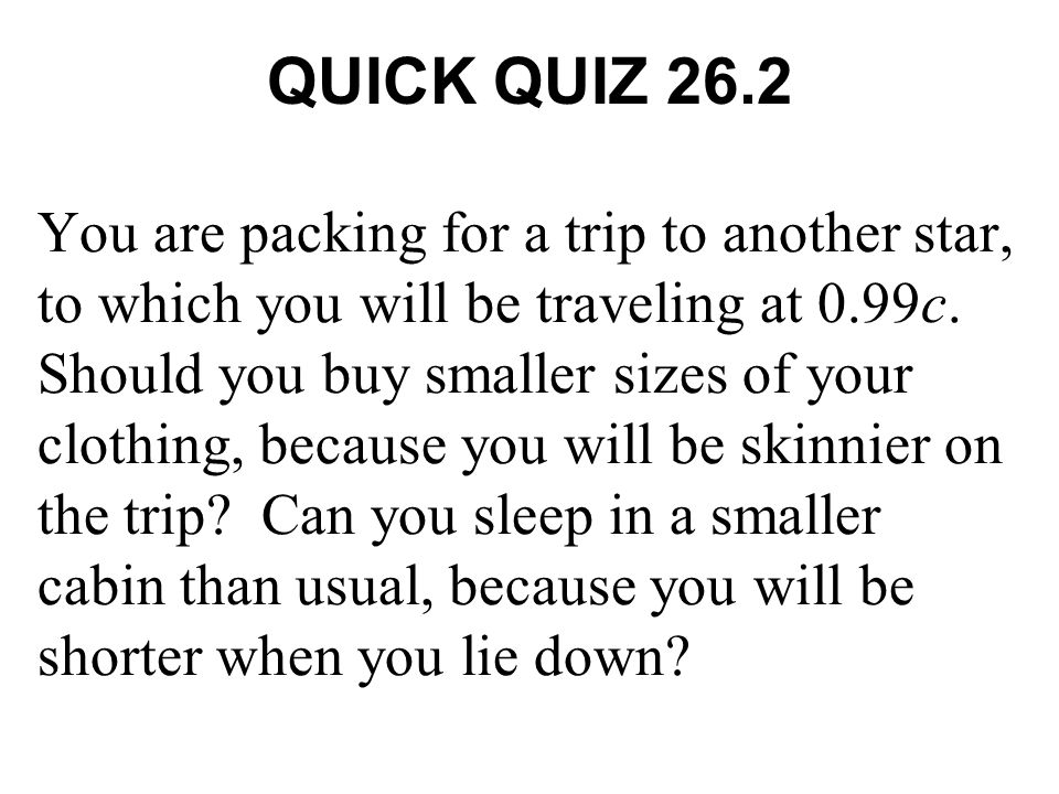 QUICK QUIZ 26.2 ANSWER The answers to both of these questions is no.