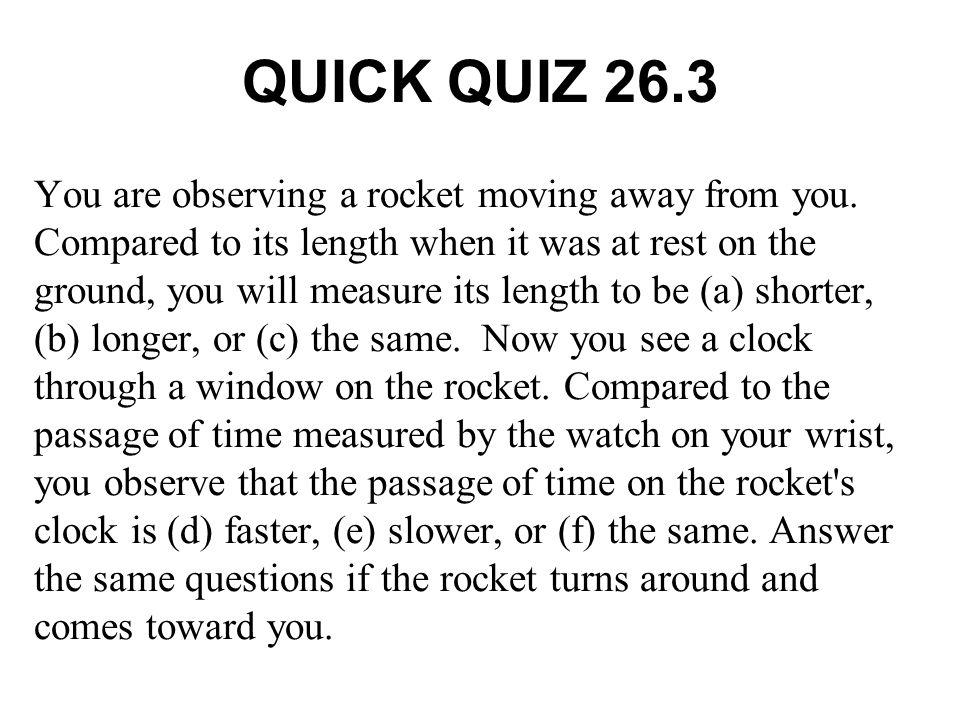 QUICK QUIZ 26.3 ANSWER (a), (e).