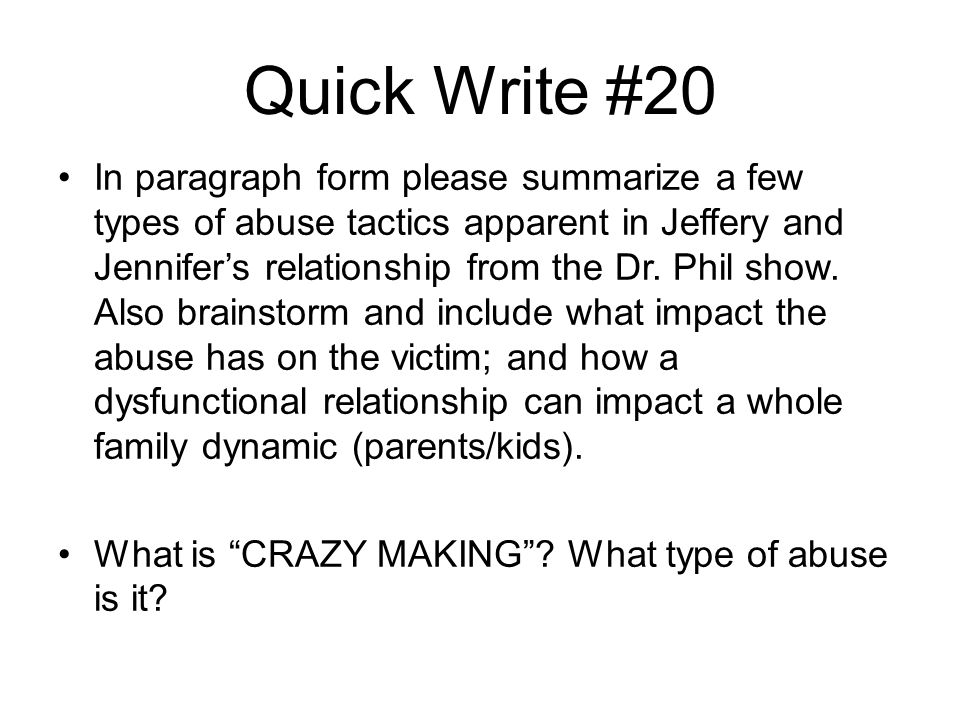 Quick Write #20 In paragraph form please summarize a few types of abuse tactics apparent in Jeffery and Jennifer's relationship from the Dr.