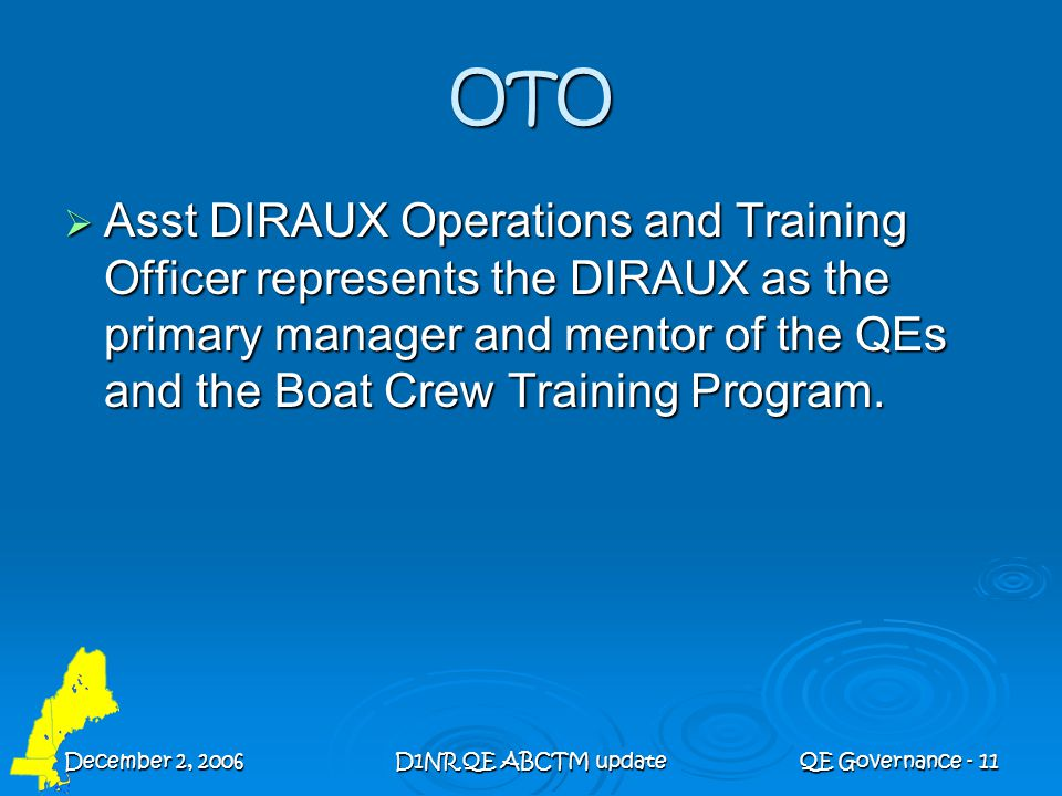 December 2, 2006D1NR QE ABCTM updateQE Governance - 11 OTO  Asst DIRAUX Operations and Training Officer represents the DIRAUX as the primary manager
