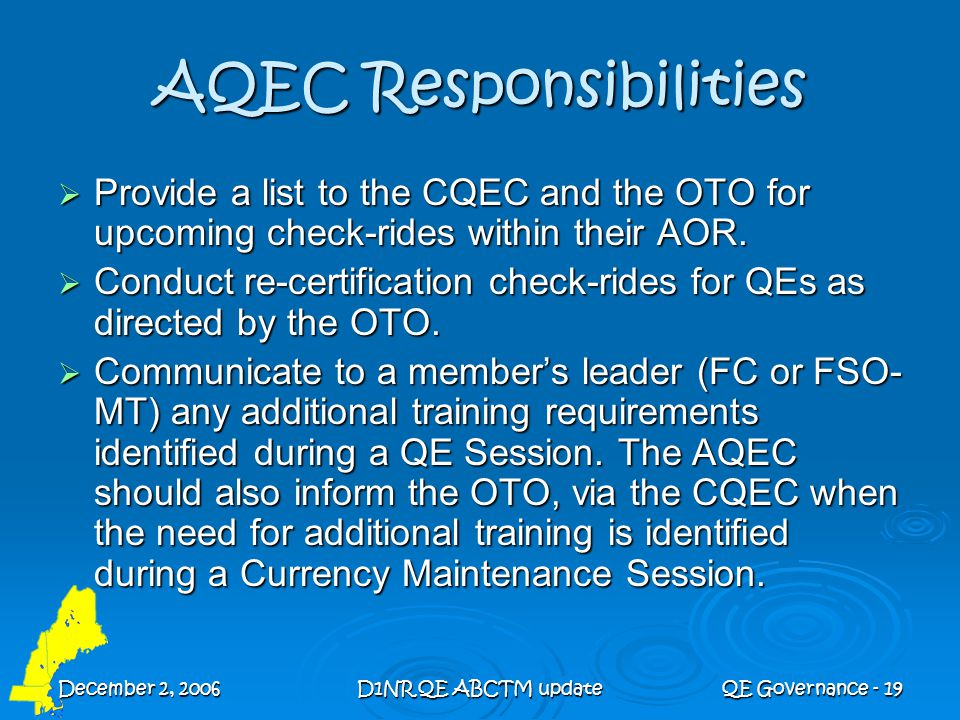 December 2, 2006D1NR QE ABCTM updateQE Governance - 19 AQEC Responsibilities  Provide a list to the CQEC and the OTO for upcoming check-rides within