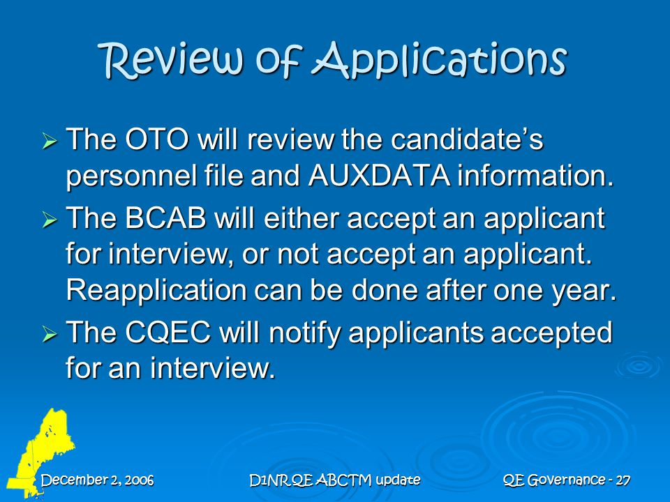 December 2, 2006D1NR QE ABCTM updateQE Governance - 27 Review of Applications  The OTO will review the candidate's personnel file and AUXDATA informa